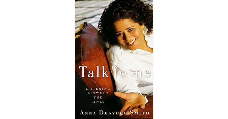 Talk to Me: Listening Between the Lines  by Anna Deavere Smith