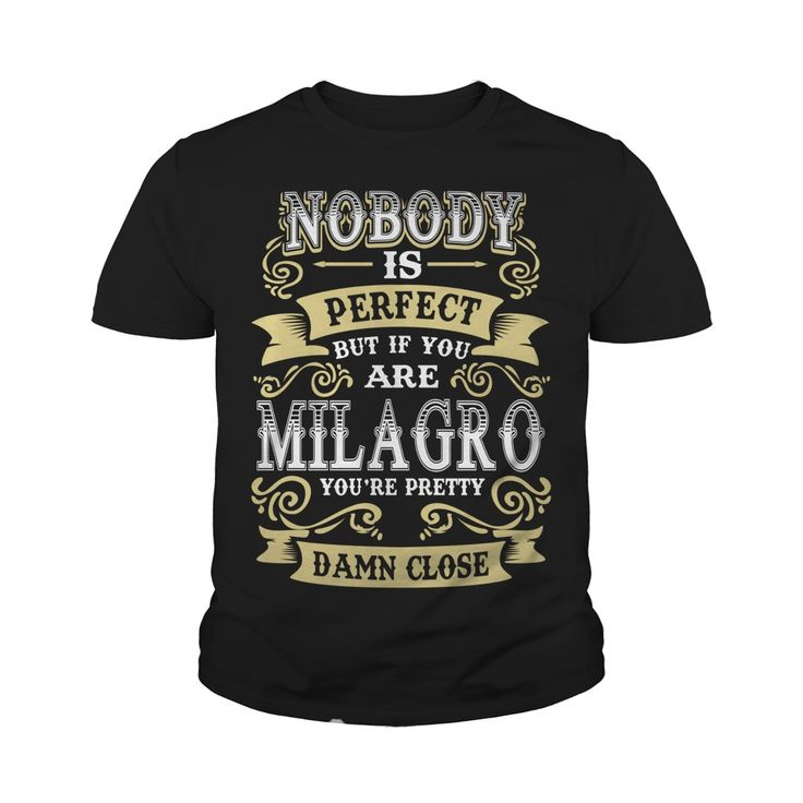 MILAGRO shirt  Nobody is perfect But if you are MILAGRO youre pretty damn close  MILAGRO Tee Shirt MILAGRO Hoodie MILAGRO Family MILAGRO Tee MILAGRO Name #gift #ideas #Popular #Everything #Videos #Shop #Animals #pets #Architecture #Art #Cars #motorcycles #Celebrities #DIY #crafts #Design #Education #Entertainment #Food #drink #Gardening #Geek #Hair #beauty #Health #fitness #History #Holidays #events #Home decor #Humor #Illustrations #posters #Kids #parenting #Men #Outdoors #Photography…