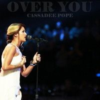 Cassadee Pope - Over You (Live) by Dominic Ke on SoundCloud