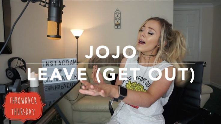 JoJo - Leave (Get Out)   Cover