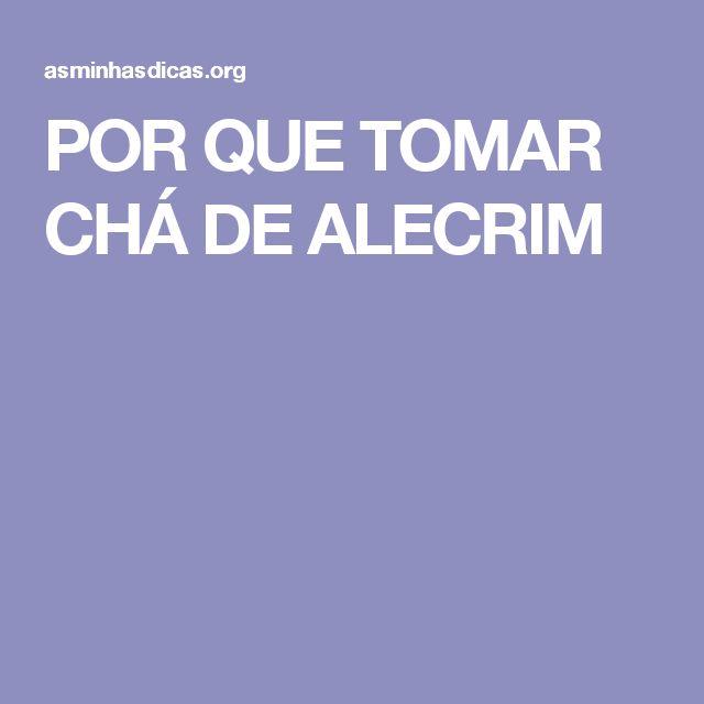 POR QUE TOMAR CHÁ DE ALECRIM