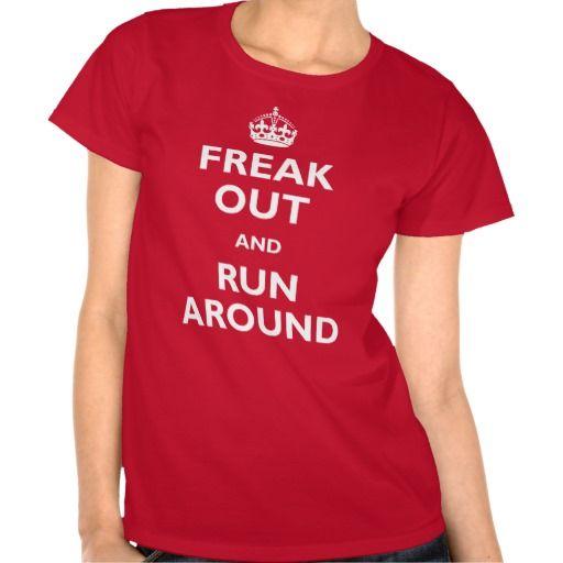 Freak Out & Run Around Tees