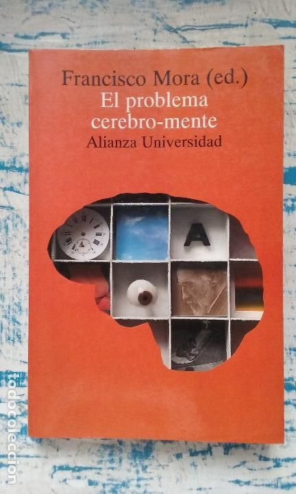 El problema cerebro-mente. Francisco Mora (ed.) Alianza Editorial. Filosofía. Pensamiento. - Foto 1