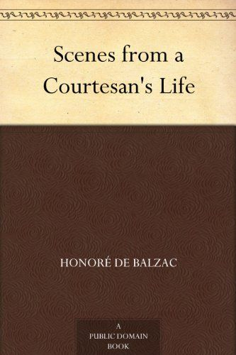 Scenes From A Courtesans Life By Balzac Honor De Hgas Books