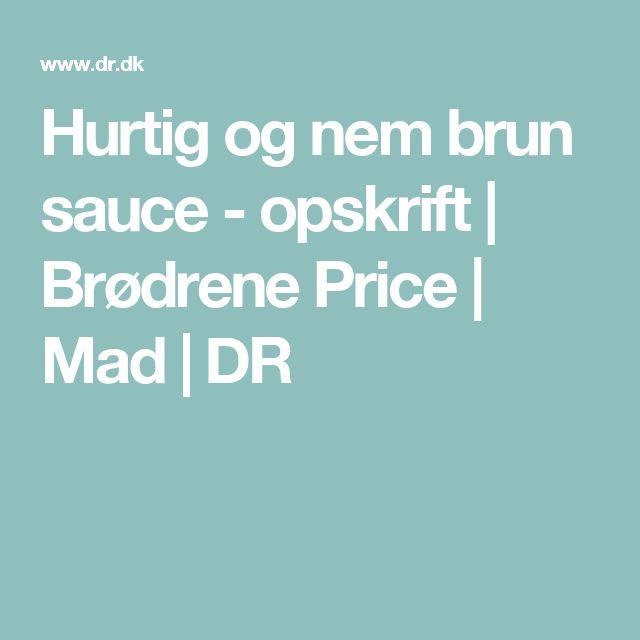 Hurtig og nem brun sauce - opskrift | Brødrene Price | Mad | DR