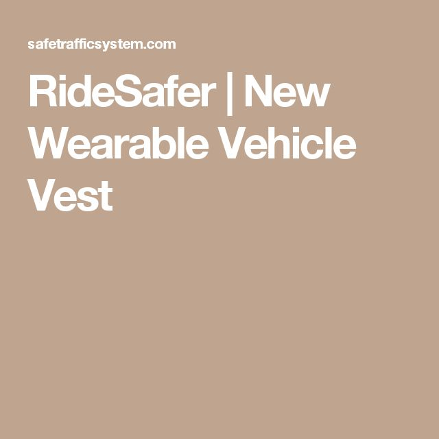 RideSafer | New Wearable Vehicle Vest
