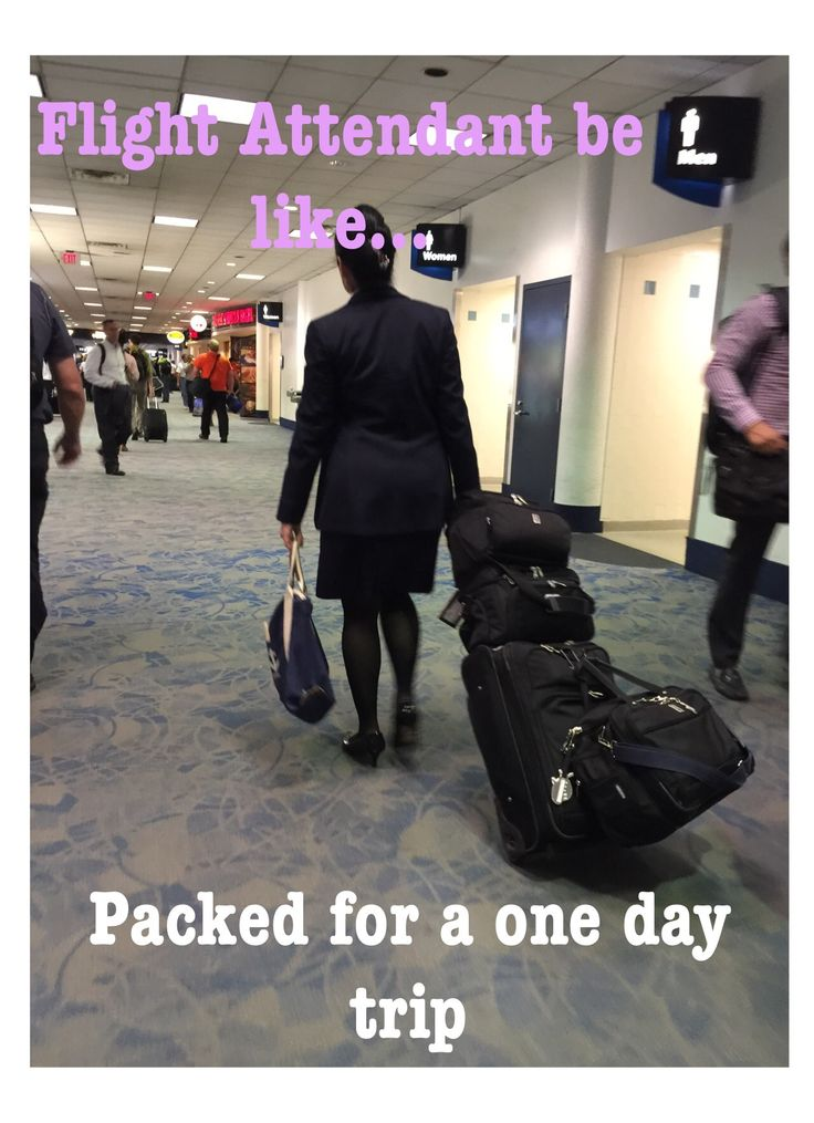 Flight attendants pack like they are going away for a month! Flight attendant humor, meme.