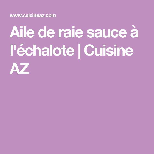 Aile de raie sauce à l'échalote | Cuisine AZ