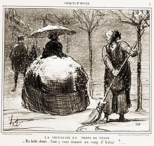 Honoré Daumier, La Crinoline en temps de neige. - Ma belle dame... faut-y vous donner un coup d'balai ?... Planche n° 1 de la série Croquis d'hiver. Publiée dans Le Charivari, le 13 novembre 1858.
