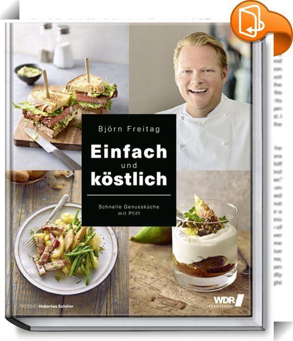 """Einfach und köstlich    ::  <span>   <span><b>Einfach   und köstlich – das Kochbuch zur Sendung</b><br>     Björn Freitag, der Sterne- und WDR-Fernsehkoch, zeigt in seinem neuesten Buch, wie leicht gute Küche gelingen kann. Ob er aktuelle Trends aufspürt, Klassiker neu erfindet oder die Heimatküche wiederentdeckt – alles ist raffiniert und schnell gemacht. <br>Seit über zwei Jahren läuft im WDR die Sendung """"Einfach und köstlich"""" mit Björn Freitag sehr erfolgreich, sodass eine große Fan..."""