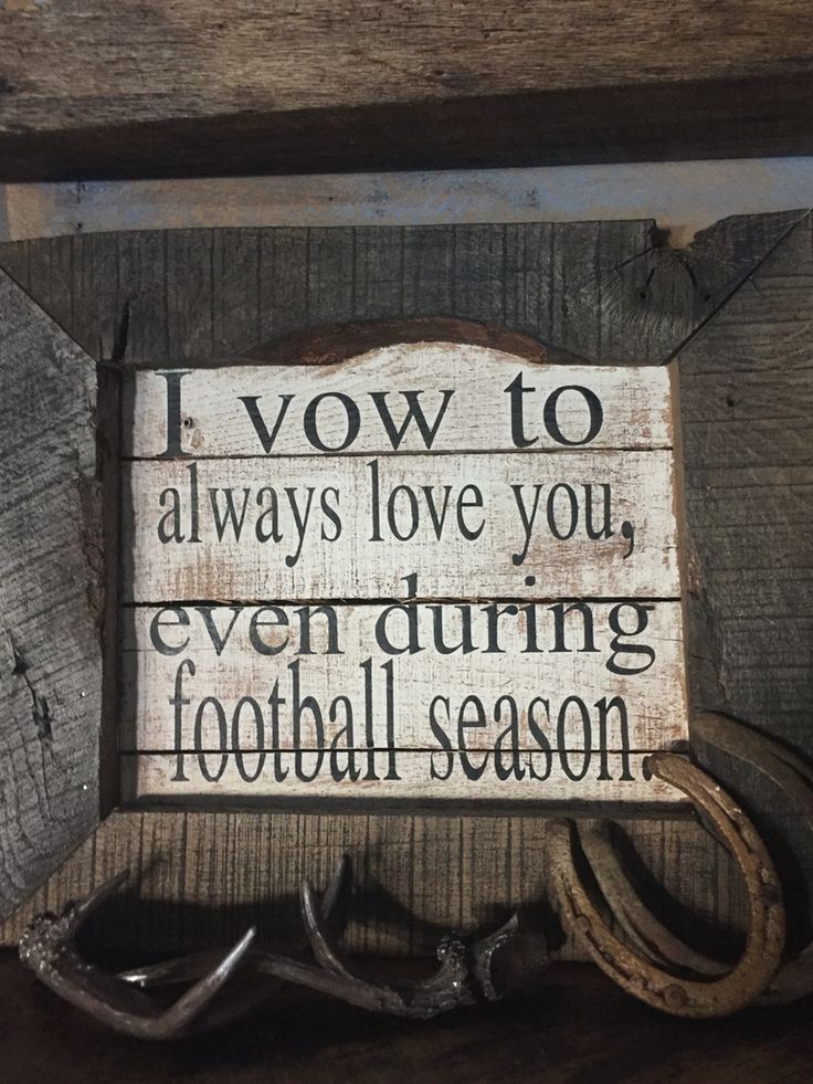Made for Greg's Bar. I vow to always love you even during football season.