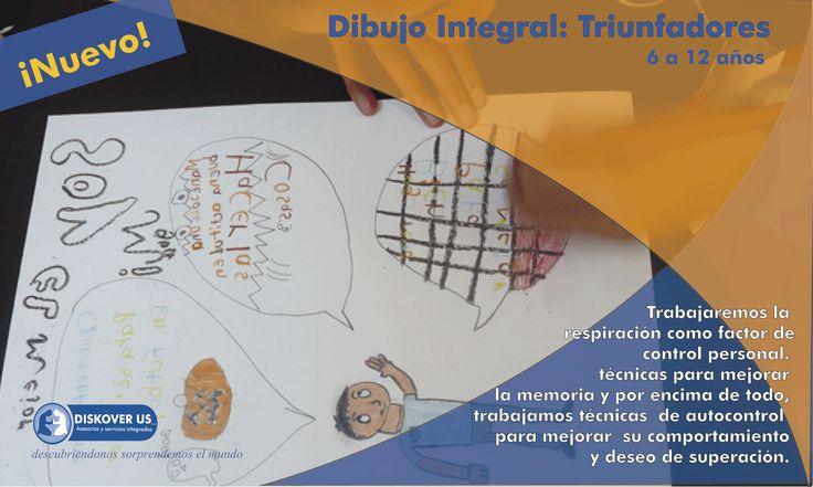Dibujo Integral: Triunfadores  Inscripciones abiertas, iniciación de clases el 15 de marzo. 6 a 12 años En esta etapa previa a la adolescencia, pueden aparecer inconvenientes relacionados con el aprendizaje y la autoestima. En niño o niña, amplia su circulo de amigos , su físico empieza a experimentar grandes cambios.