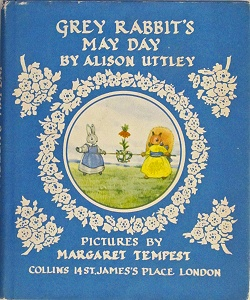 Little Grey Rabbit and friends: Alison Uttley's Little Grey rabbit books are as popular and sought-after today as they've ever been. Even though they have been reprinted many times the value of the first and early editions continues to rise.