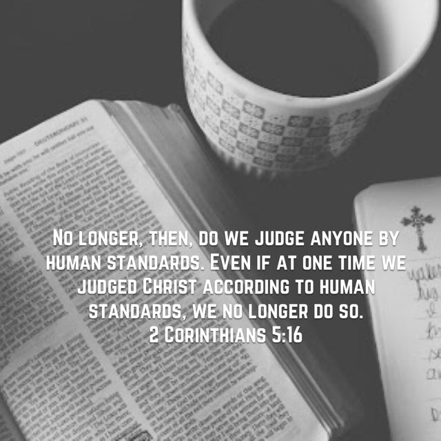We don't judge by human standards.