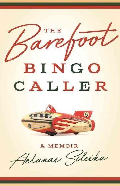 The Barefoot Bingo Caller: A Memoir