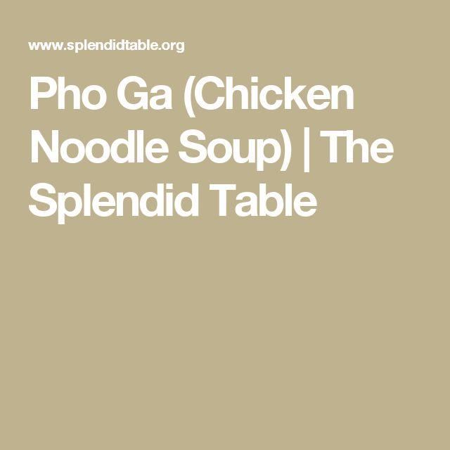 Pho Ga (Chicken Noodle Soup) | The Splendid Table