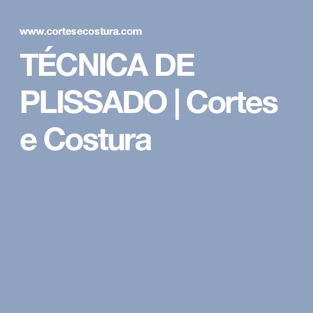TÉCNICA DE PLISSADO | Cortes e Costura