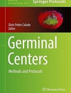 Germinal Centers: Methods and Protocols 1st ed. 2017 Edition free download by Dinis Pedro Calado ISBN: 9781493970940 with BooksBob. Fast and free eBooks download.  The post Germinal Centers: Methods and Protocols 1st ed. 2017 Edition Free Download appeared first on Booksbob.com.