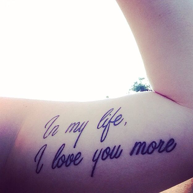 """I Love You More Tattoos: My """"In My Life, I Love You More"""" Tattoo Beatles Song"""