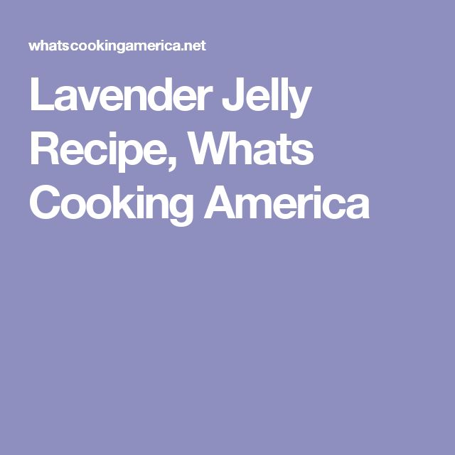 Lavender Jelly Recipe, Whats Cooking America
