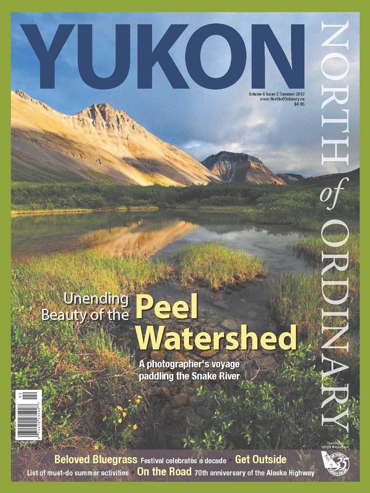 Yukon, North of Ordinary - Summer 2012 (V6I2)