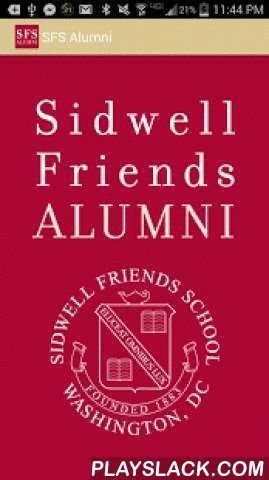 Sidwell Friends School Alumni  Android App - playslack.com , The official Sidwell Friends School alumni app. Join fellow alums connecting through their mobile devices. Access searchable and location based directory, social media, events and more! Powered by EverTrue.