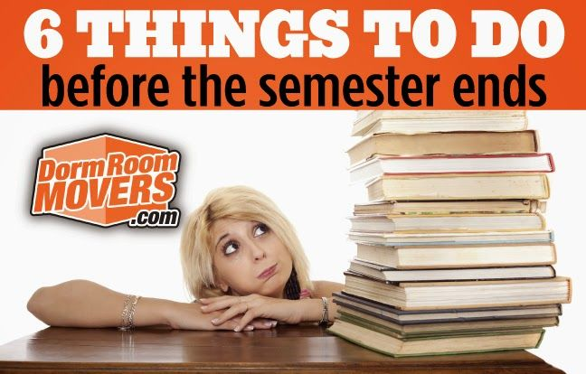Dorm Room Movers: 6 Things To Do Before The Semester Ends