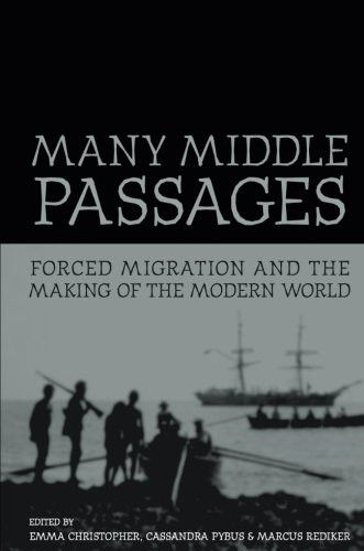 Many Middle Passages: Forced Migration and the Making of the Modern World