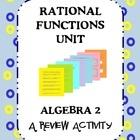 RATIONAL FUNCTIONS UNIT REVIEW ACTIVITY  Students review the 7 concepts for the Rational Functions Unit.
