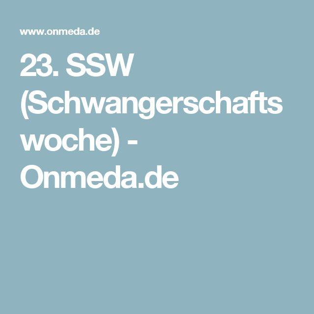 23. SSW (Schwangerschaftswoche) - Onmeda.de