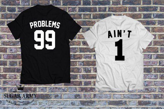 c56fce71be 99 Problems Ain't 1 Couples T-Shirt T-Shirts, couple matching shirts, couple  Set Tshirt Adult Sizes