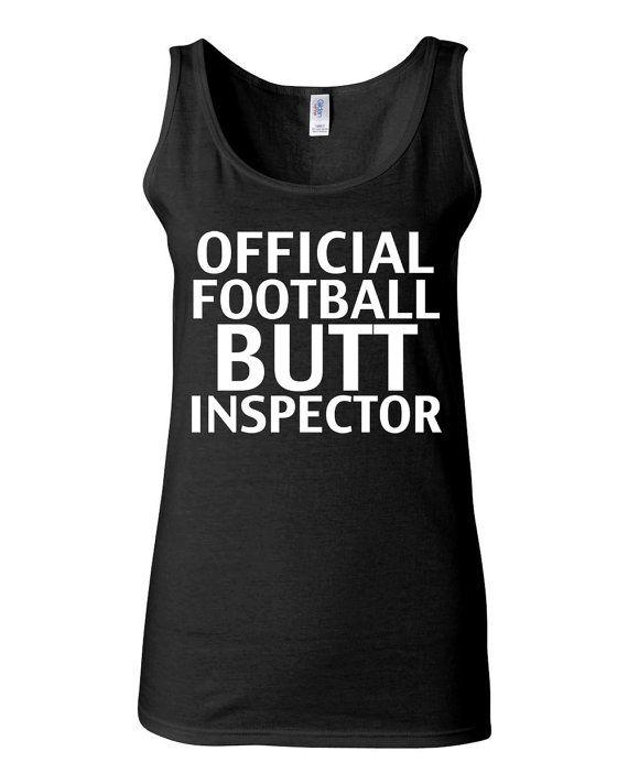 Football Shirt - Official Football Butt Inspector - Funny Football Tank For Women Football Fanatics  by KimFitFab, $22.00