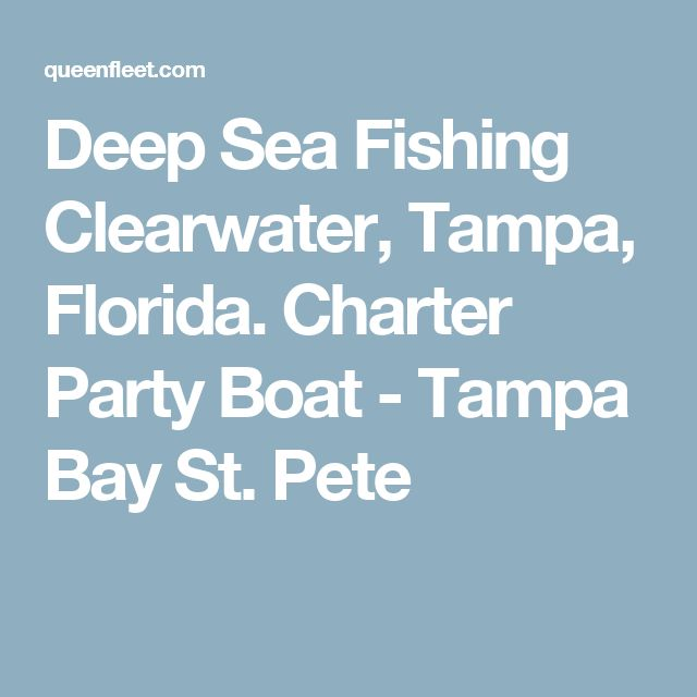 Best 25 clearwater tampa ideas on pinterest tampa for Deep sea fishing clearwater