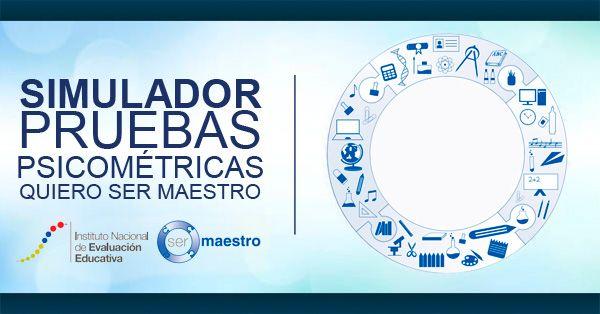 Simulador de Pruebas Psicométricas (Quiero Ser Maestro 6) - Ministerio de Educación Foros Ecuador