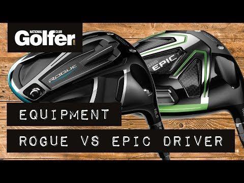 Callaway Rogue vs Callaway Epic Driver Test - Golf Equipment Reviews