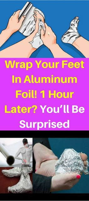 Wrap Your Feet In Aluminum Foil! 1 Hour Later? You'll Be Surprised