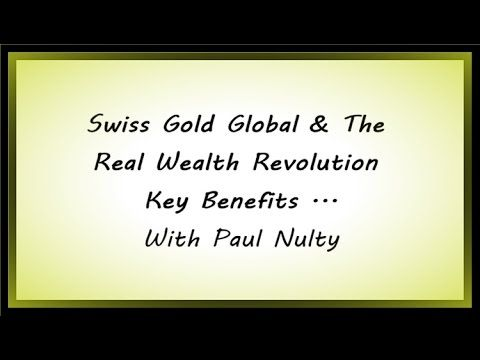 Swiss Gold Global & The Real Wealth Revolution Key Benefits | Azenza International