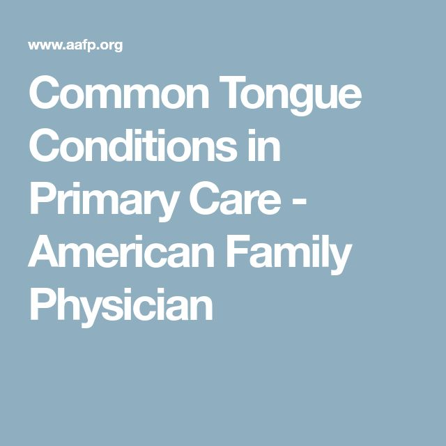Common Tongue Conditions in Primary Care - American Family Physician