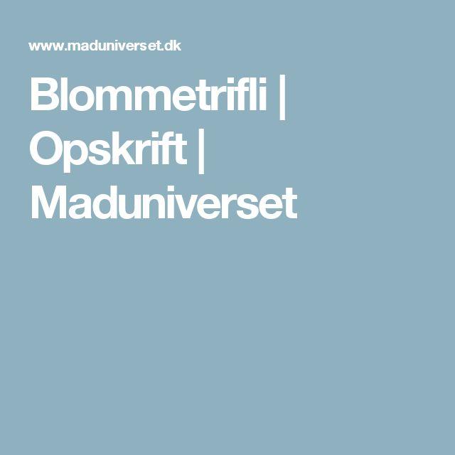 Blommetrifli | Opskrift | Maduniverset