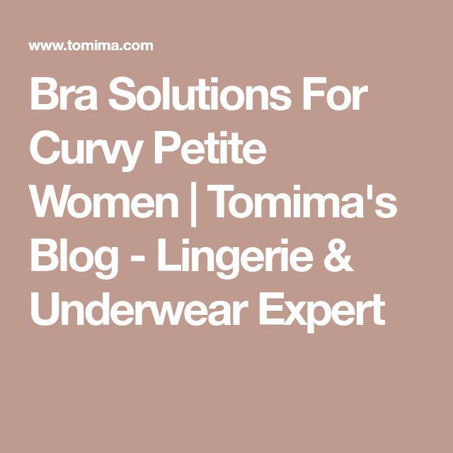 Bra Solutions For Curvy Petite Women | Tomima's Blog - Lingerie & Underwear Expert