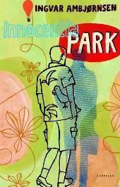 Innocentia park - Ingvar Ambjørnsen. Første bok i lesesirkelen, august 2005