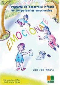 Rincon Especial : EMOCIONATE 1º PRIMARIA : PROGRAMA DE DESARROLLO INFANTIL EN COMPE TENCIAS EMOCIONALES. Coordinador: Antonio Galindo.