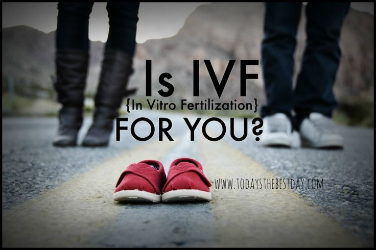 Is IVF (In Vitro Fertilization) For You - Helpful things to remember as you go through the journey of infertility