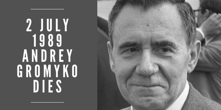 2 July 1989. Foreign Minister of Soviet Union, Andrey Gromyko, dies at the age of 80