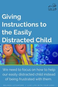 How we give instructions is one way to help our easily distracted child.