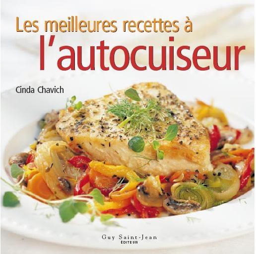 Les meilleures recettes à l'autocuiseur - Cinda Chavich