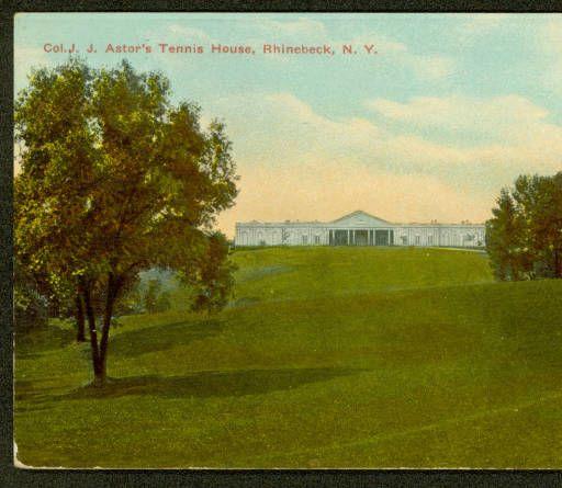 Col. J.J. Astor's Tennis House, Rhinebeck, N.Y. :: Rhinebeck Historical Society