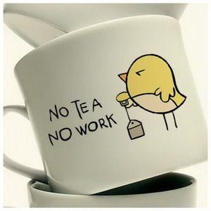No tea no work mug: