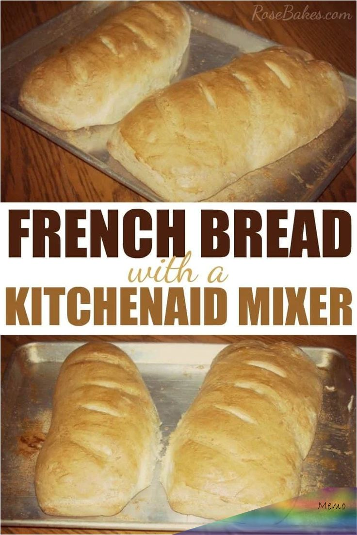 Jan 9, 2020 - French Bread with a KitchenAid Mixer in 2020 ...