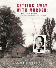 Hardcover - The kidnapping and murder of Emmett Till is famous as a catalyst for the Civil Rights Movement. Emmett Till, a fourteen-year-old Black teenager from Chicago, was visiting family in a small